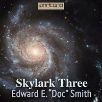 Skylark Three - Edward E. Smith