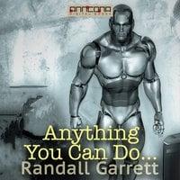 Anything You Can Do... - Randall Garrett