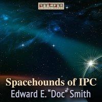 Spacehounds of IPC - Edward E. Smith
