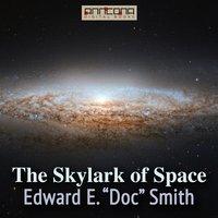 The Skylark of Space - Edward E. Smith,Lee Hawkins Garby