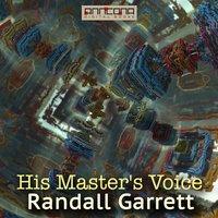 His Master's Voice - Randall Garrett