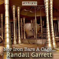 Nor Iron Bars A Cage... - Randall Garrett