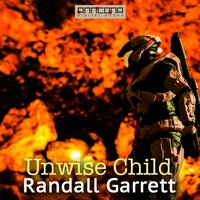 Unwise Child - Randall Garrett