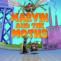 Marvin and the Moths - Jonathan Follett,Matthew Holm