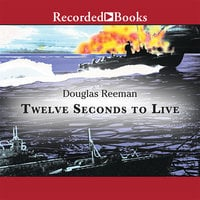 Twelve Seconds To Live - Douglas Reeman