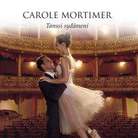 Tanssi sydämeni - Carole Mortimer