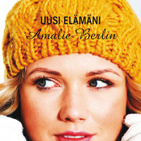 Uusi elämäni - Amalie Berlin