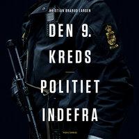 Den 9. kreds - Politiet indefra - Kristian Brårud Larsen