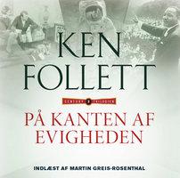 På kanten af evigheden - Ken Follett