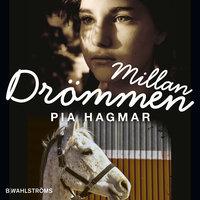 Millan - Drömmen - Pia Hagmar