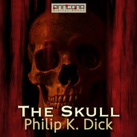 The Skull - Philip K. Dick