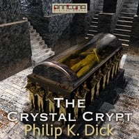 The Crystal Crypt - Philip K. Dick