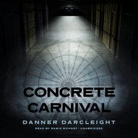 Concrete Carnival - Danner Darcleight