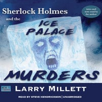 Sherlock Holmes and the Ice Palace Murders - Larry Millett
