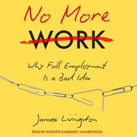 No More Work - James Livingston