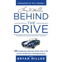 Larry H. Miller: Behind the Drive - Bryan Miller