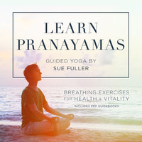 Learn Pranayamas - Sue Fuller