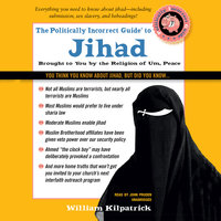 The Politically Incorrect Guide to Jihad - William Kilpatrick