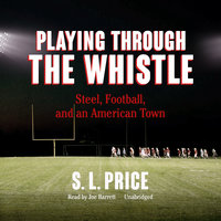 Playing through the Whistle - S.L. Price