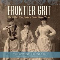 Frontier Grit - Marianne Monson