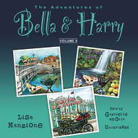 The Adventures of Bella & Harry, Vol. 6 - Lisa Manzione