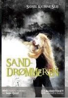 Sanddrømmeren - Sidsel Katrine Slej