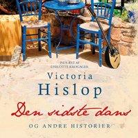 Den sidste dans og andre historier - Victoria Hislop