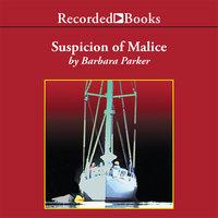 Suspicion of Malice - Barbara Parker