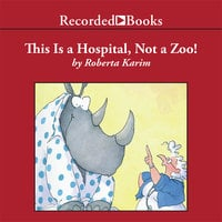 This is a Hospital, Not a Zoo! - Roberta Karim
