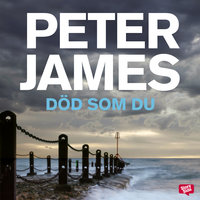 Död som du - Peter James