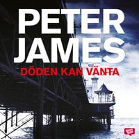 Döden kan vänta - Peter James