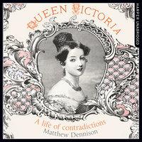Queen Victoria - Matthew Dennison