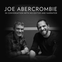 Free Interview - Joe Abercrombie in conversation with his editor and narrator - HarperAudio