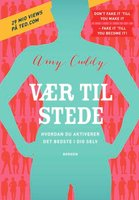 Vær til stede - Amy J.C. Cuddy