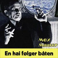 En hai følger båten - Max Mauser