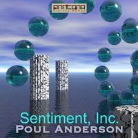 Sentiment Inc, - Poul Anderson