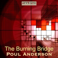 The Burning Bridge - Poul Anderson