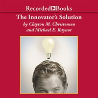 The Innovator's Solution - Clayton Christensen,Michael E. Raynor