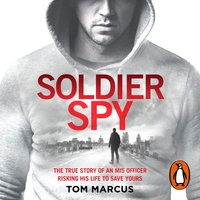 Soldier Spy - Tom Marcus