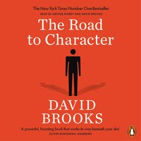 The Road to Character - David Brooks