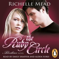 Bloodlines: The Ruby Circle (book 6) - Richelle Mead