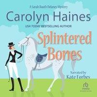 Splintered Bones - Carolyn Haines