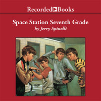 Space Station Seventh Grade - Jerry Spinelli