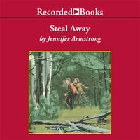 Steal Away - Jennifer Armstrong