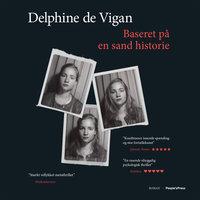 Baseret på en sand historie - Delphine de Vigan