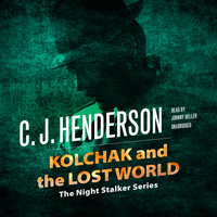 Kolchak and the Lost World - C.J. Henderson