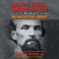 Bust Hell Wide Open - Samuel W. Mitcham