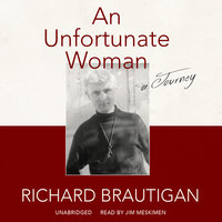 An Unfortunate Woman - Richard Brautigan