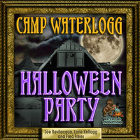 The Camp Waterlogg Halloween Party - Lorie Kellogg, Joe Bevilacqua