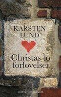 Christas to forlovelser - Karsten Lund